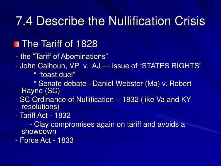 7.4 Describe the Nullification Crisis
