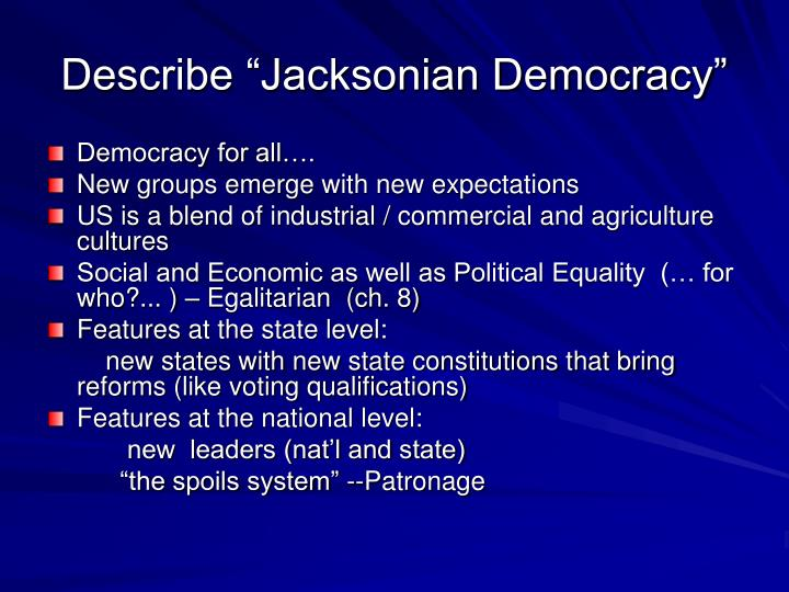 "Describe ""Jacksonian Democracy"""