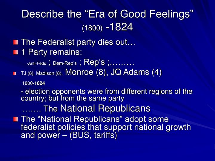 "Describe the ""Era of Good Feelings"""