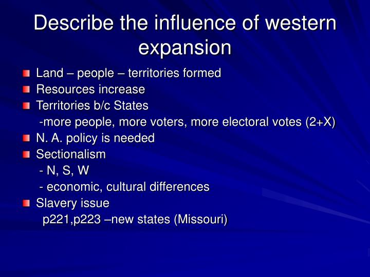 Describe the influence of western expansion