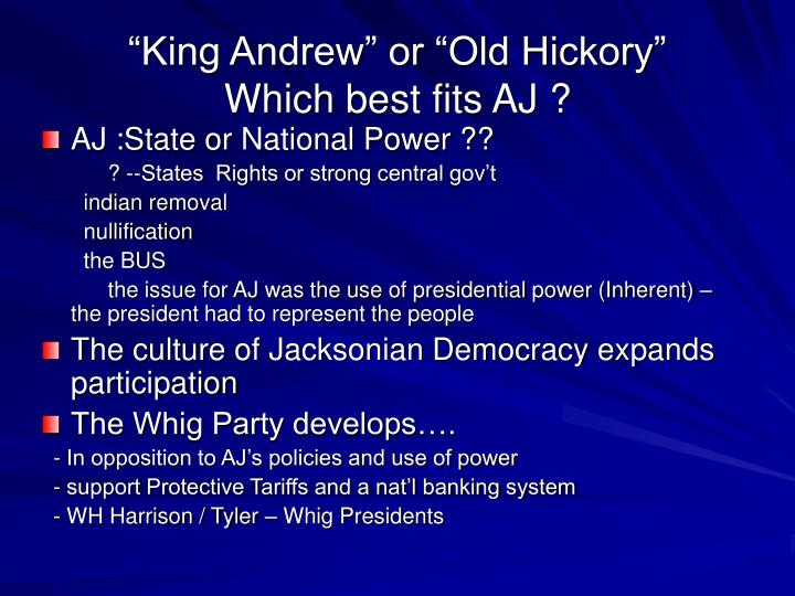 """King Andrew"" or ""Old Hickory"""