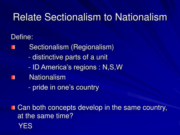 Relate Sectionalism to Nationalism