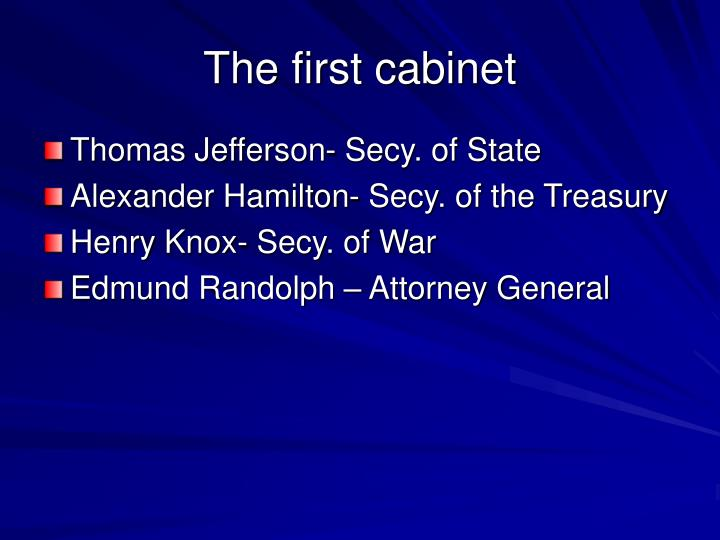 The first cabinet
