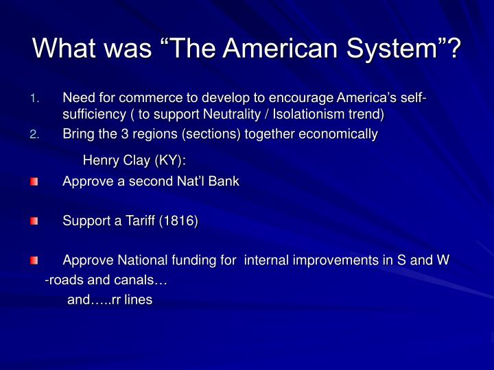 "What was ""The American System""?"