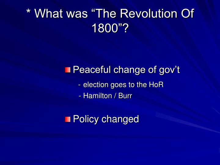 "* What was ""The Revolution Of 1800""?"