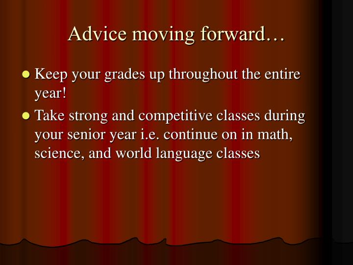 Advice moving forward…