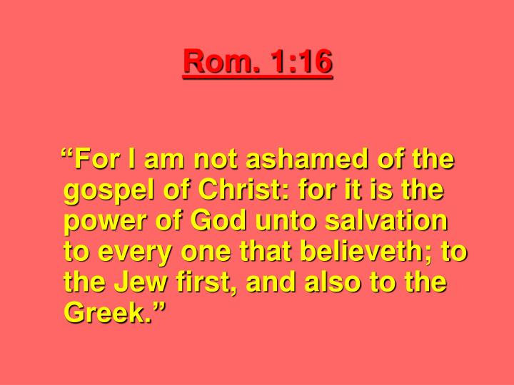 Rom. 1:16