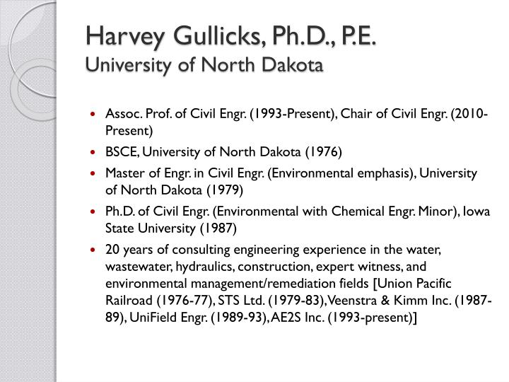 Harvey gullicks ph d p e university of north dakota