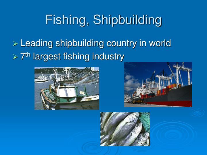 Fishing, Shipbuilding