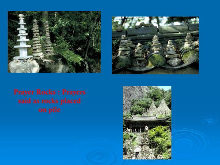 Prayer Rocks : Prayers said as rocks placed on pile