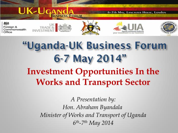 Uganda uk business forum 6 7 may 2014