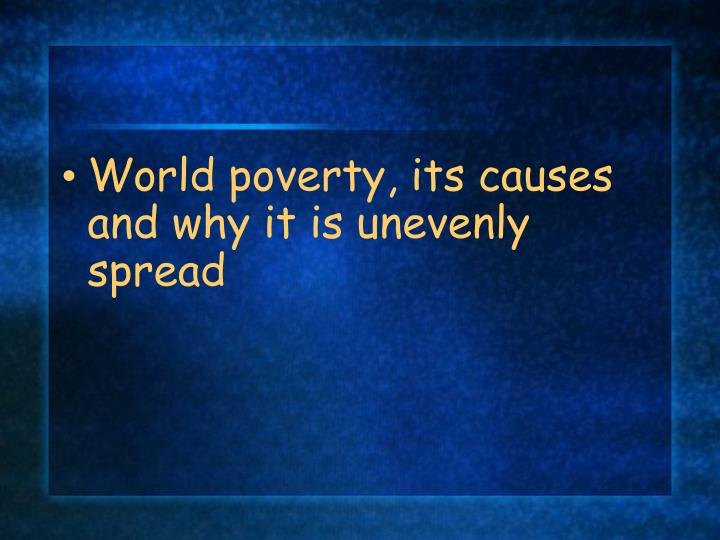 World poverty, its causes