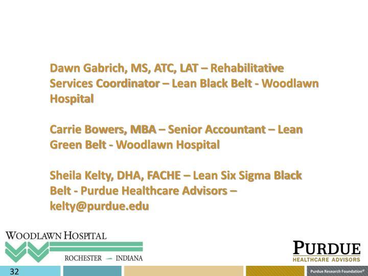 Dawn Gabrich, MS, ATC, LAT – Rehabilitative Services Coordinator – Lean Black Belt - Woodlawn Hospital