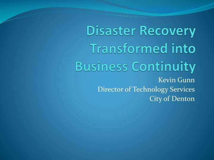 Disaster recovery transformed into business continuity