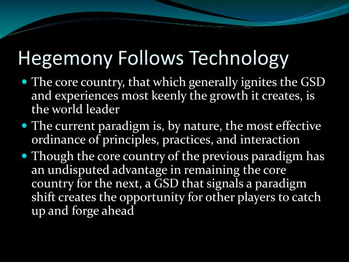 Hegemony Follows Technology