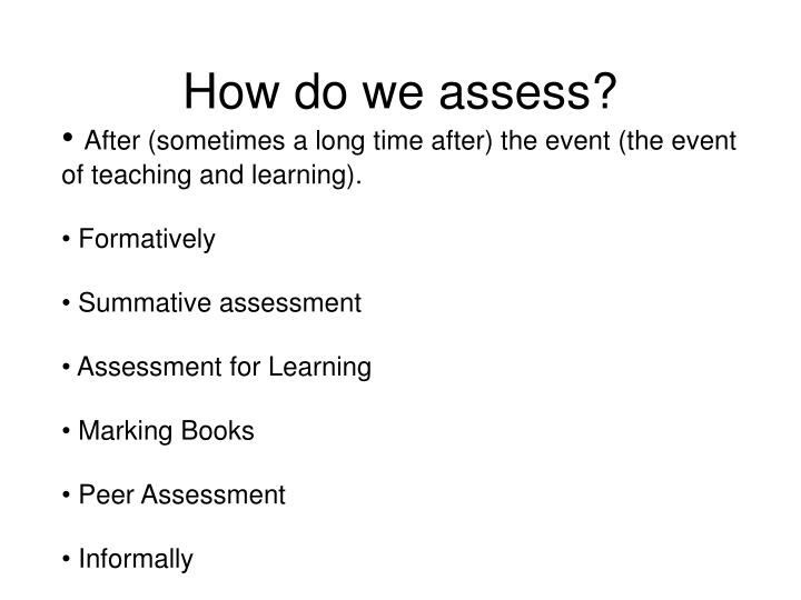 How do we assess?