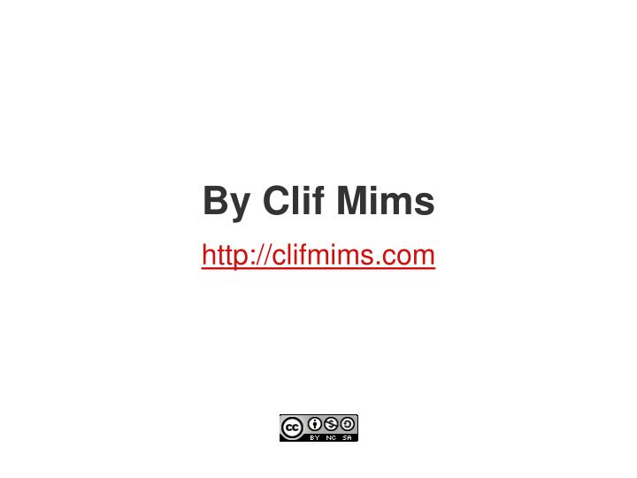 By Clif Mims