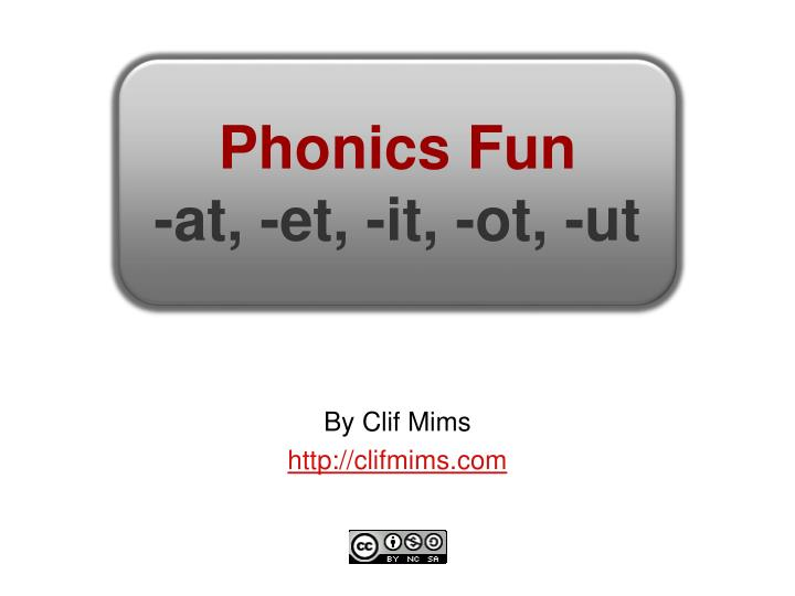 Phonics fun at et it ot ut