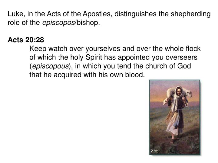 Luke, in the Acts of the Apostles, distinguishes the shepherding