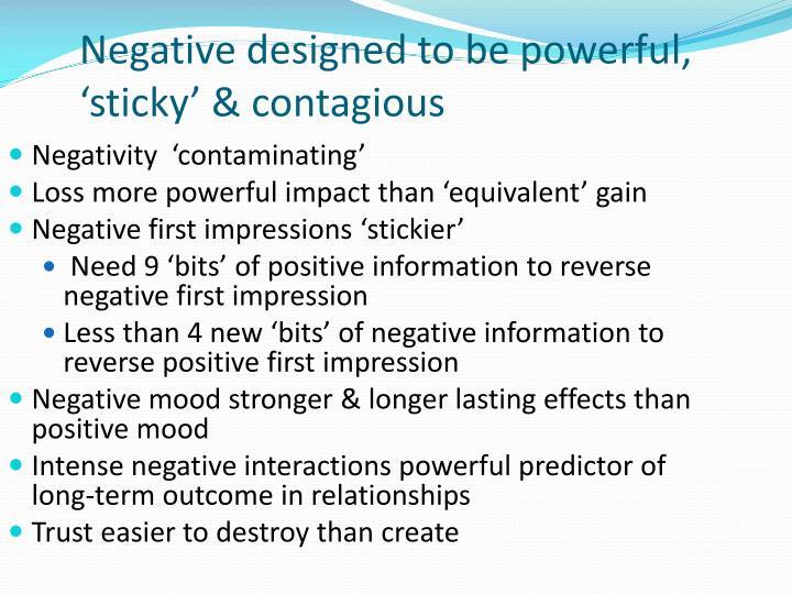 Negative designed to be powerful, 'sticky' & contagious