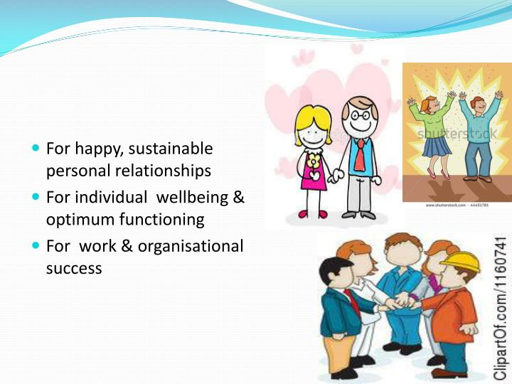 For happy, sustainable  personal relationships