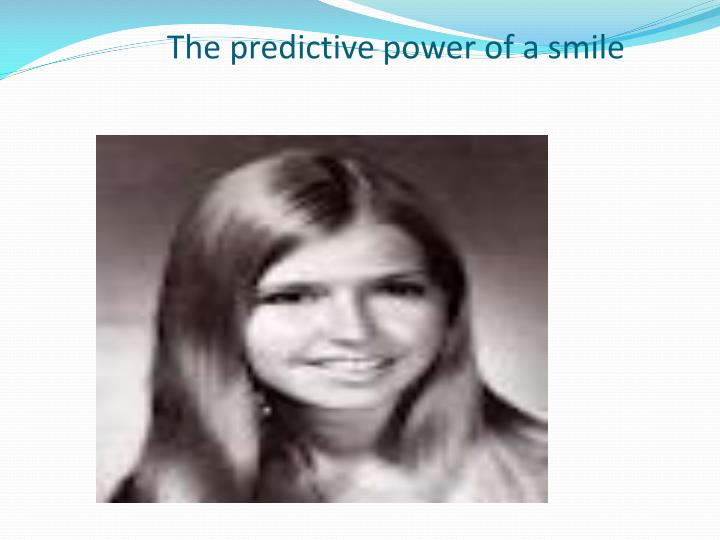 The predictive power of a smile