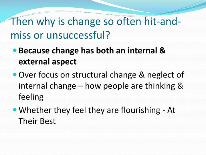 Then why is change so often hit-and-miss or unsuccessful?