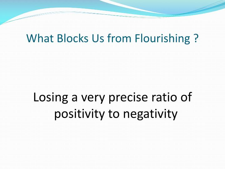 What Blocks Us from Flourishing ?