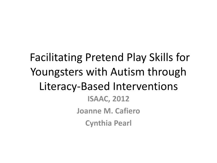 Facilitating pretend play skills for youngsters with autism through literacy based interventions