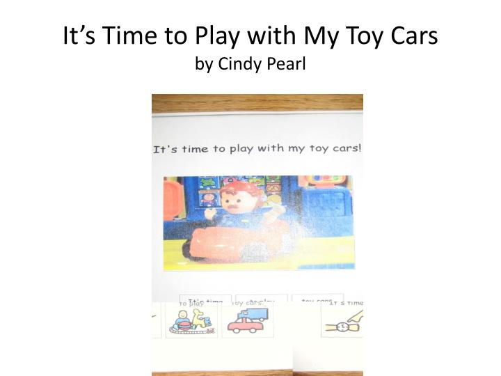 It's Time to Play with My Toy Cars
