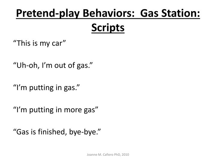 Pretend-play Behaviors:  Gas Station:   Scripts