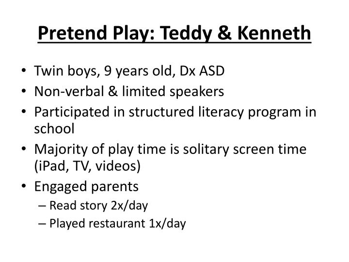 Pretend Play: Teddy & Kenneth