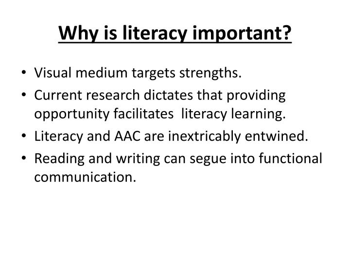 Why is literacy important?