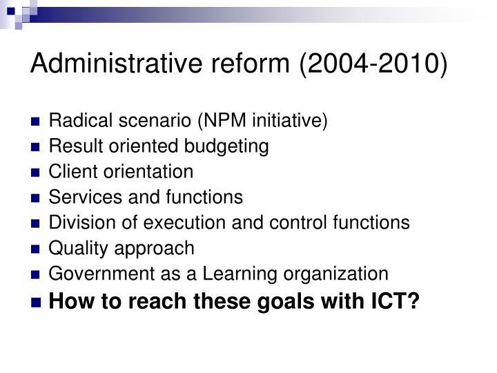 Administrative reform (2004-2010)