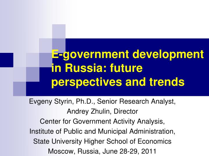 E government development in russia future perspectives and trends