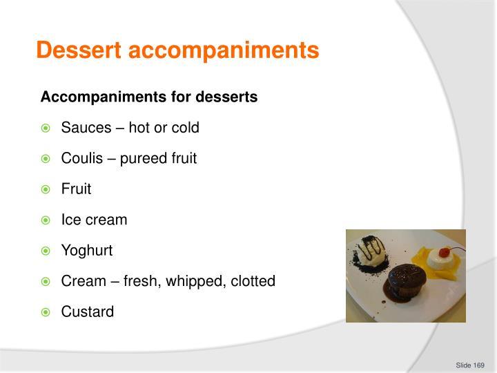 Dessert accompaniments
