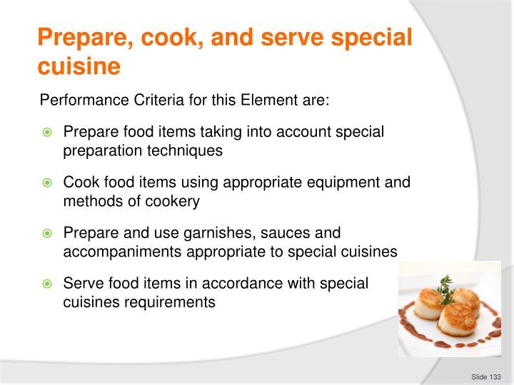 Prepare, cook, and serve special cuisine