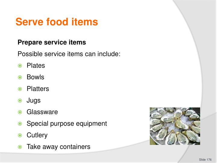 Serve food items
