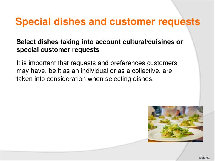 Special dishes and customer requests