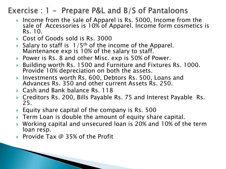 Exercise : 1 -  Prepare P&L and B/S of Pantaloons