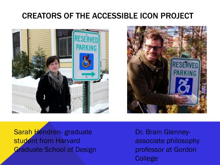 Creators of the accessible icon project