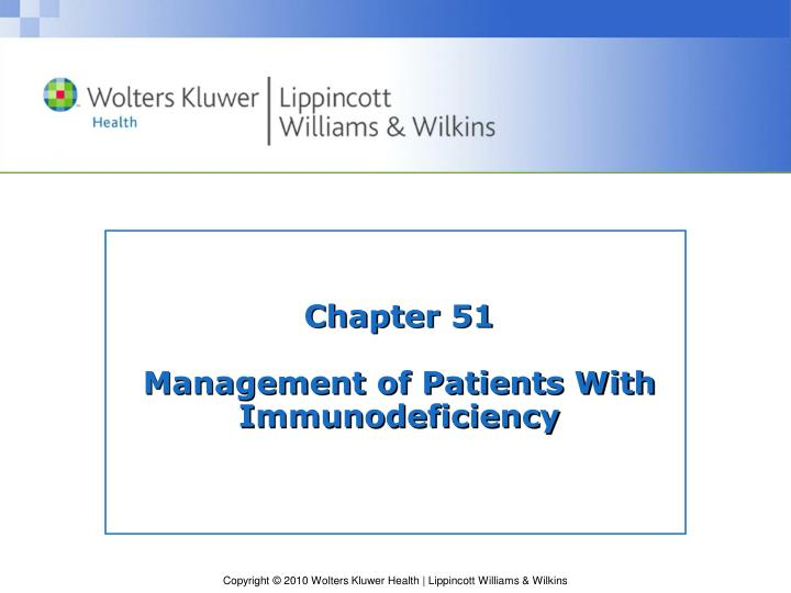 Chapter 51 management of patients with immunodeficiency