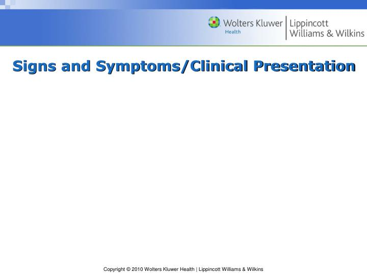 Signs and Symptoms/Clinical Presentation