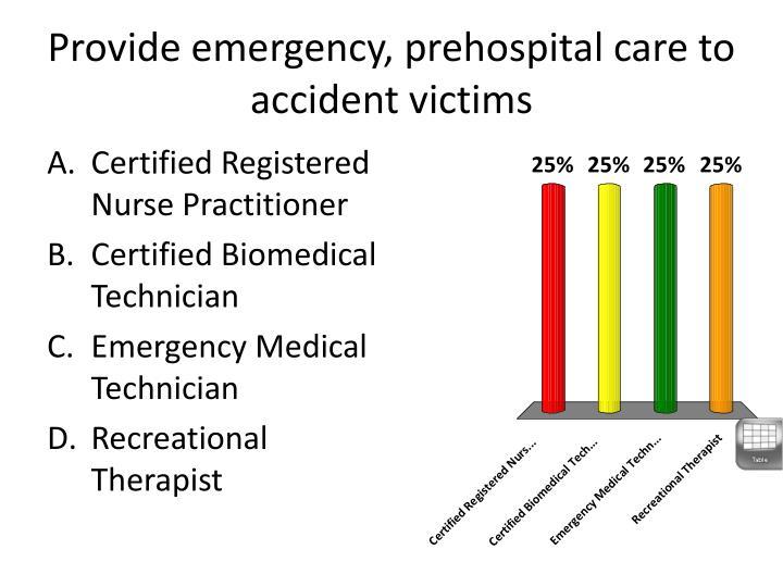 Provide emergency,