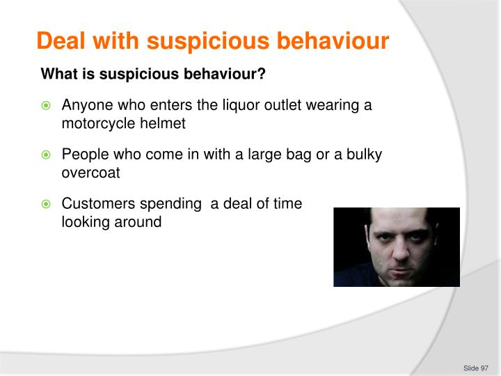 Deal with suspicious behaviour