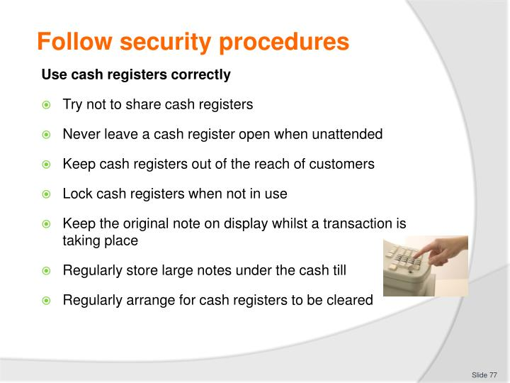 Follow security procedures