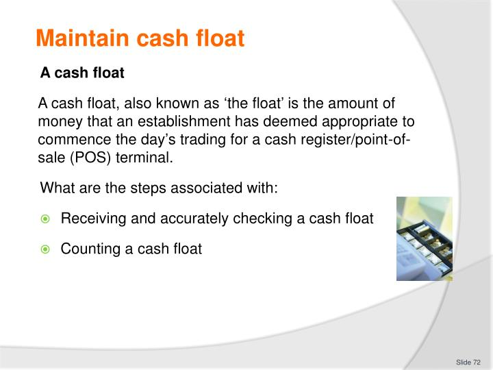 Maintain cash float
