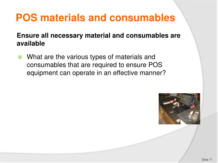 POS materials and consumables