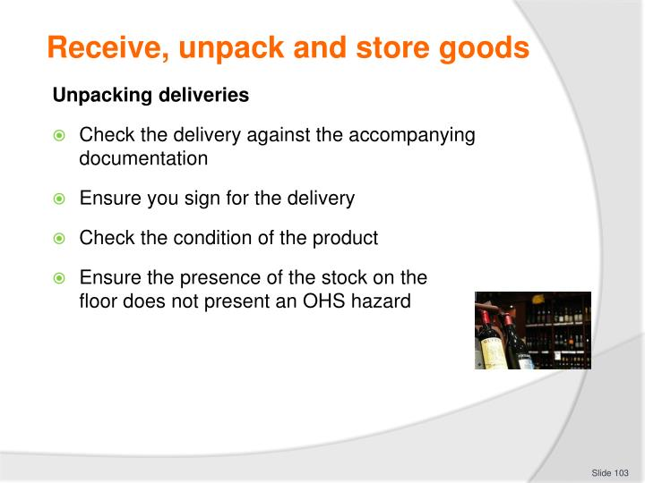 Receive, unpack and store goods