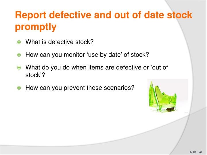 Report defective and out of date stock promptly